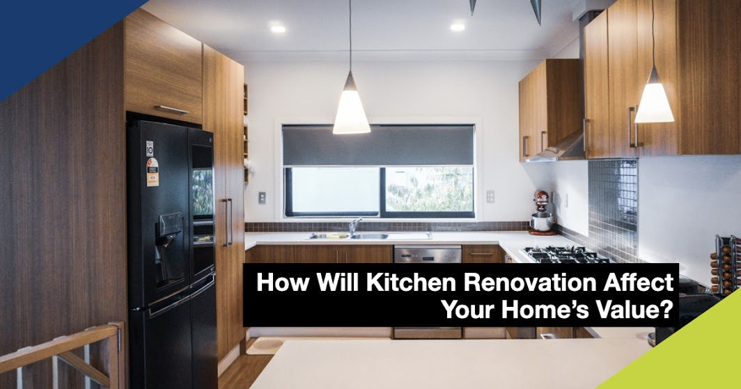 How will kitchen renovation affect you home's value?