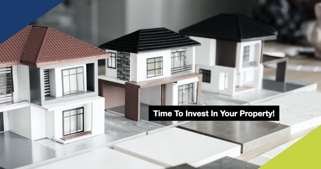Time to invest in your property!